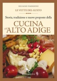 Cucina dell'Alto Adige. Le vette del gusto