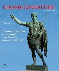I GRANDI CONDOTTIERI vol 1
