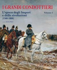 I GRANDI CONDOTTIERI vol 2