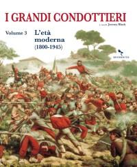 I GRANDI CONDOTTIERI vol 3