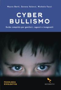 Cyberbullismo Michele Facci Mauro Berti Serena Valorzi
