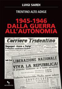 1945-1946 Dalla Guerra All'Autonomia